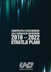 KARAYOLUYLA ULUSLARARASI EŞYA TAŞIMACILIĞI SEKTÖRÜNÜN 2019 - 2022 STRATEJİ PLANI