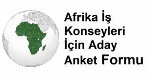 Afrika İş Konseyleri İçin Aday Anket Formu - DEİK