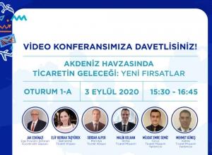 """""""Akdeniz Havzasında Ticaretin Geleceği: Yeni Fırsatlar"""" Konulu Webinar 3 Eylül Tarihinde Gerçekleşecek"""