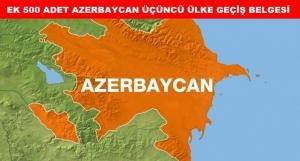 Ek 500 Adet Azerbaycan Üçüncü Ülke Geçiş Belgesi Temin Edildi