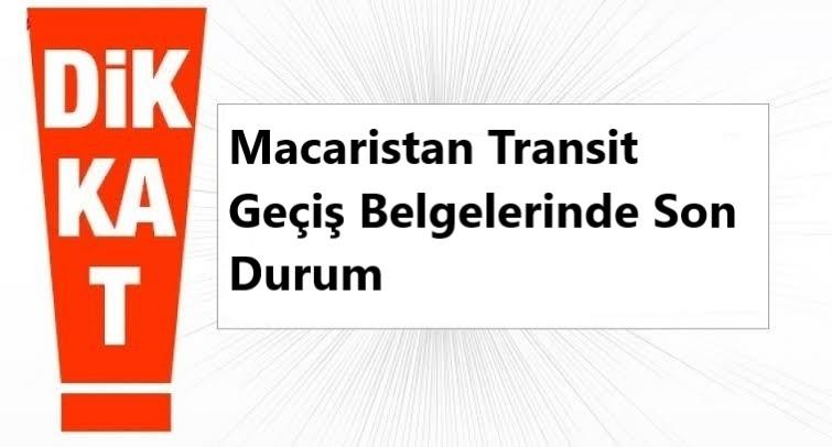 Macaristan Transit Geçiş Belgelerinde Son Durum