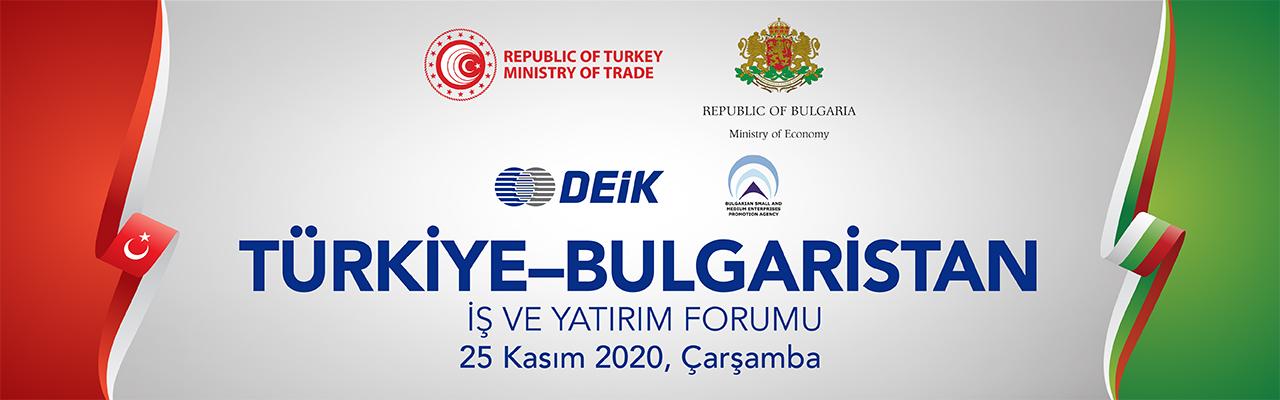 Türkiye-Bulgaristan İş ve Yatırım Forumu 25 Kasım Tarihinde Gerçekleştirilecek