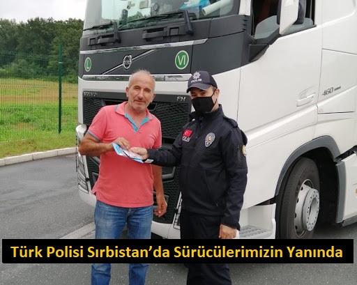 Türk Polisi Sırbistan'da Sürücülerimizin Yanında