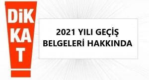2021 Yılı Geçiş Belgeleri Hakkında