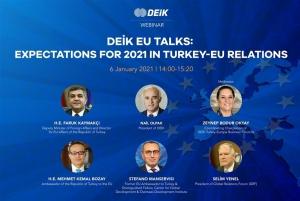 Deik EU Talks: 2021'de Türkiye-Avrupa Birliği İlişkilerinde Beklentiler Webinarı