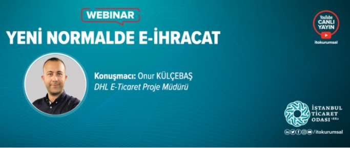 """""""Yeni Normalde E-İhracat"""" Webinarı 2 Mart 2021"""