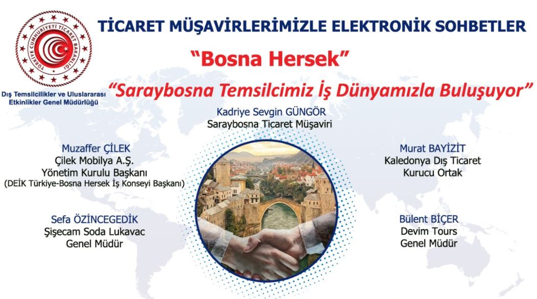 Ticaret Müşavirlerimizle Elektronik Sohbetler-Bosna Hersek