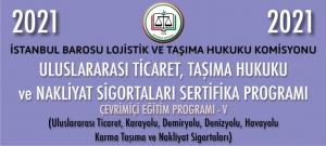 Uluslararası Ticaret, Taşıma Hukuku ve Nakliyat Sigortaları Sertifika Programı