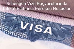 Schengen Vize Başvurularında Dikkat Edilmesi Gereken Hususlar
