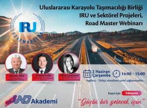 DAVETLİSİNİZ : Uluslararası Karayolu Taşımacılığı Birliği IRU ve Sektörel Projeleri, Road Master Webinari, 2 Haziran 2021