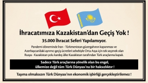 İhracatımıza Kazakistan'dan Geçiş Yok !