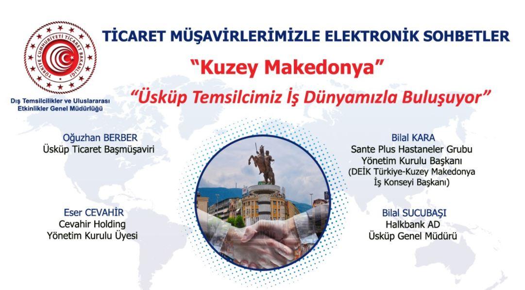 Ticaret Müşavirlerimizle Elektronik Sohbetler-Kuzey Makedonya
