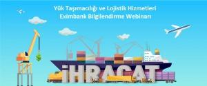 Yük Taşımacılığı ve Lojistik Hizmetleri - Eximbank Bilgilendirme Webinarı