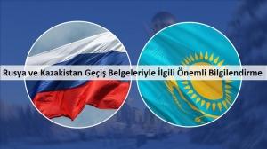 Rusya ve Kazakistan Geçiş Belgeleriyle İlgili Önemli Bilgilendirme