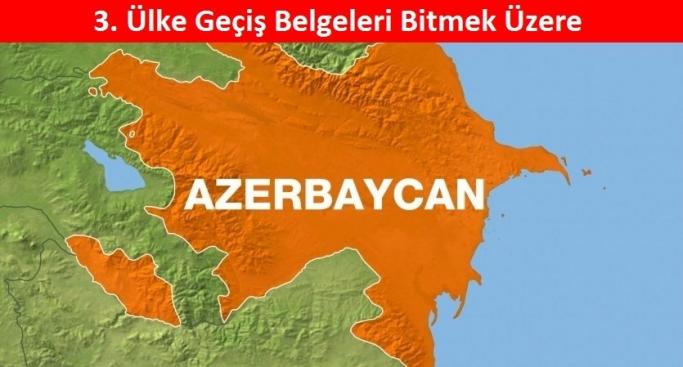 Azerbaycan 3. Ülke Geçiş Belgeleri Bitmek Üzere