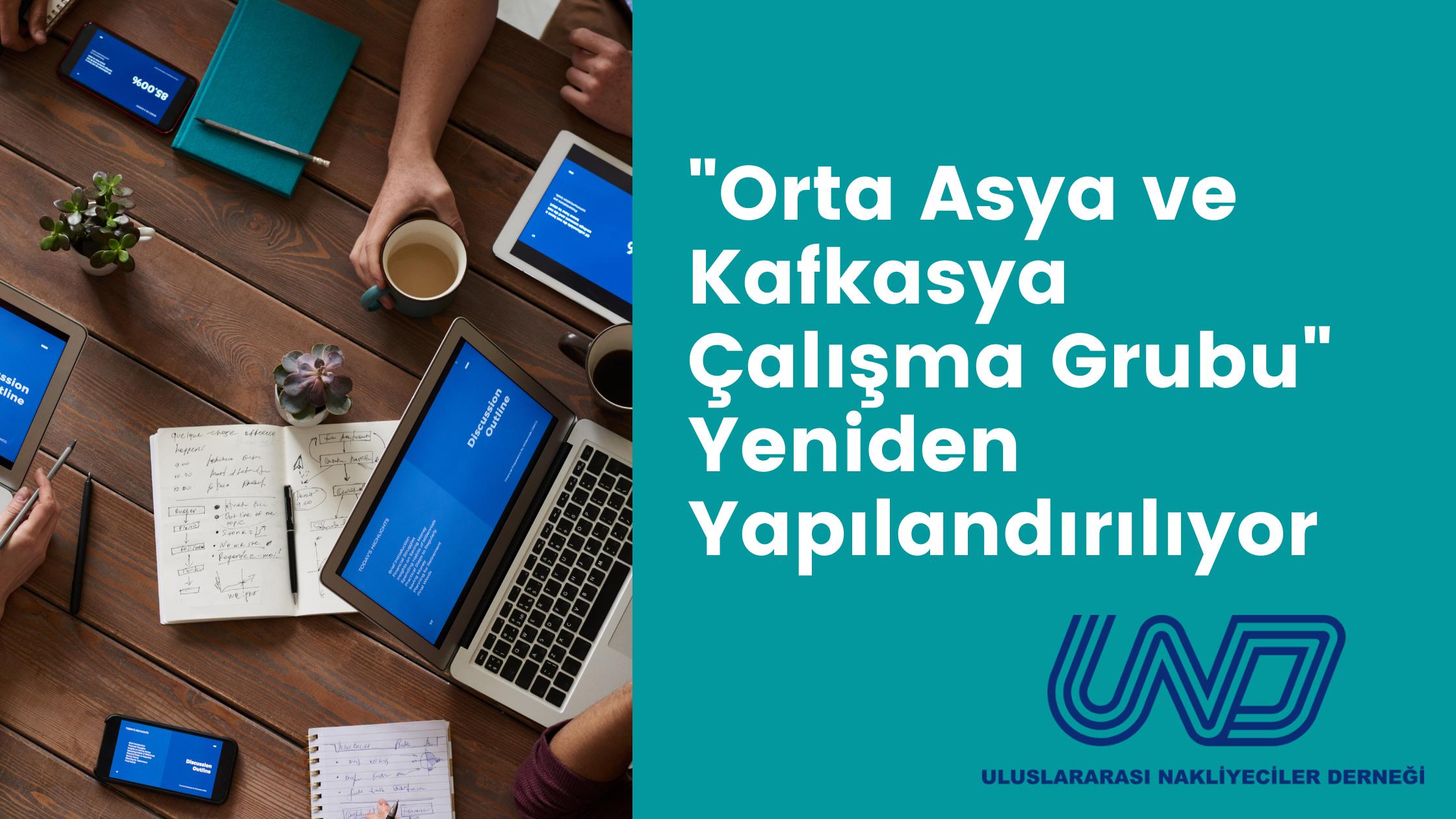 Orta Asya ve Kafkasya Çalışma Grubu Yeniden Yapılandırılıyor