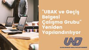 UBAK ve Geçiş Belgesi Çalışma Grubu Yeniden Yapılandırılıyor